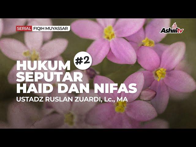 🔴 [LIVE] Hukum Seputar Haid & Nifas #2 - Ustadz Ruslan Zuardi, Lc., MA حفظه الله