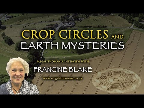 Crop Circles and Earth Mysteries - Francine Blake Megalithomania Interview