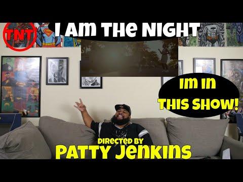 """I am the Night"" Patty Jenkins TV Show Trailer Reaction"