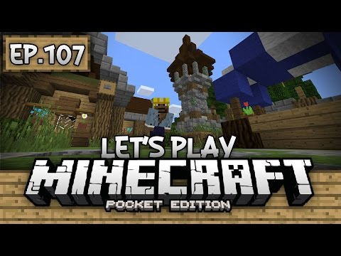 Survival Let's Play Ep. 107 - VILLAGE WATCH TOWER!!! - Minecraft PE (Pocket Edition)