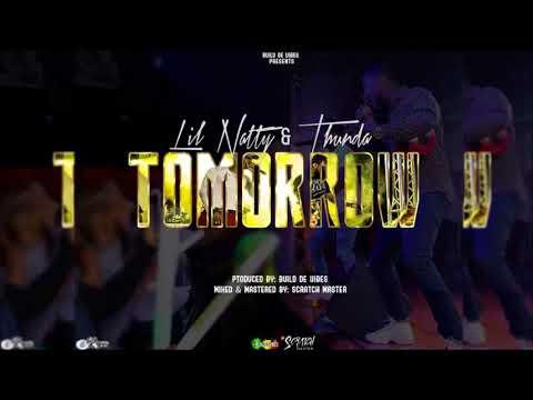 Lil Natty & Thunda - Tomorrow [2018 Soca]