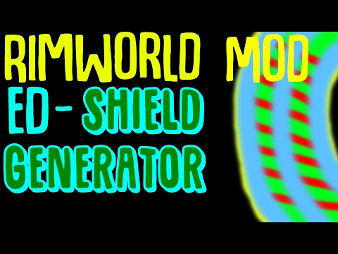 Rimworld Mod Guide: ED-ShieldsBasic Generator Mod! Rimworld Mod Showcase