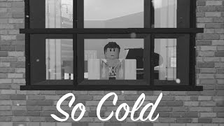 So Cold Roblox Music Video