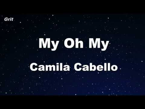 Karaoke♬ My Oh My – Camila Cabello 【No Guide Melody】 Instrumental