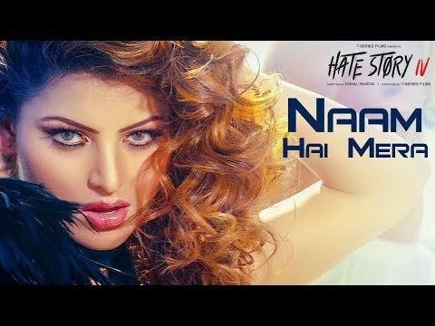 Naam Hai Mera Video | Hate Story IV | Urvashi Rautela | Neeti Mohan | Tanishk Bagchi
