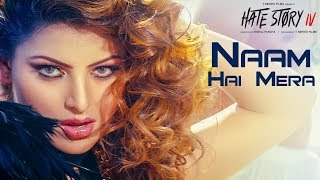 Naam Hai Mera Video Song | Hate Story 4