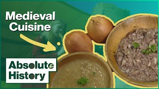 How To Make Medieval Meals | A Cook Back In Time | Absolute History