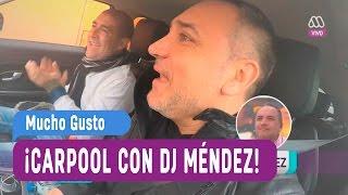 carpool con dj méndez al estilo mucho gusto mucho gusto 2016