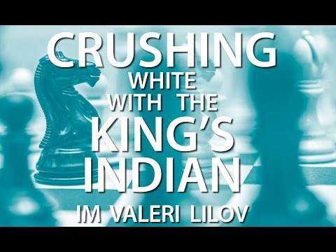 How to Crush with the King's Indian Defense! With IM Valeri Lilov (Webinar Replay)