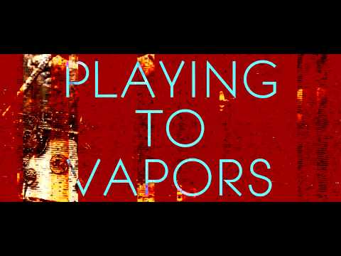 Playing To Vapors - Switchblade [Official Video]
