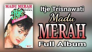 ITJE TRISNAWATI - MADU MERAH