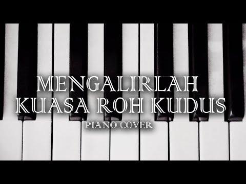 Mengalirlah Kuasa Roh Kudus (piano cover)