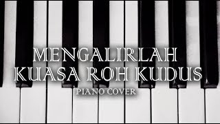 Download Video Mengalirlah Kuasa Roh Kudus (piano cover) MP3 3GP MP4