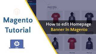 How to edit Homepage Banner In Magento
