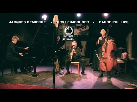 BARRE PHILLIPS & URS LEIMGRUBER & JACQUES DEMIERRE | PATYOLAT |1| HD
