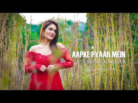 Aapke Pyaar Mein - Sonu Kakkar