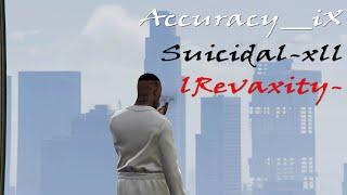 RIP Accuracy__iX {EBKX} lRevaxity- {XTIH} & Suicidal-xll {XCAL}