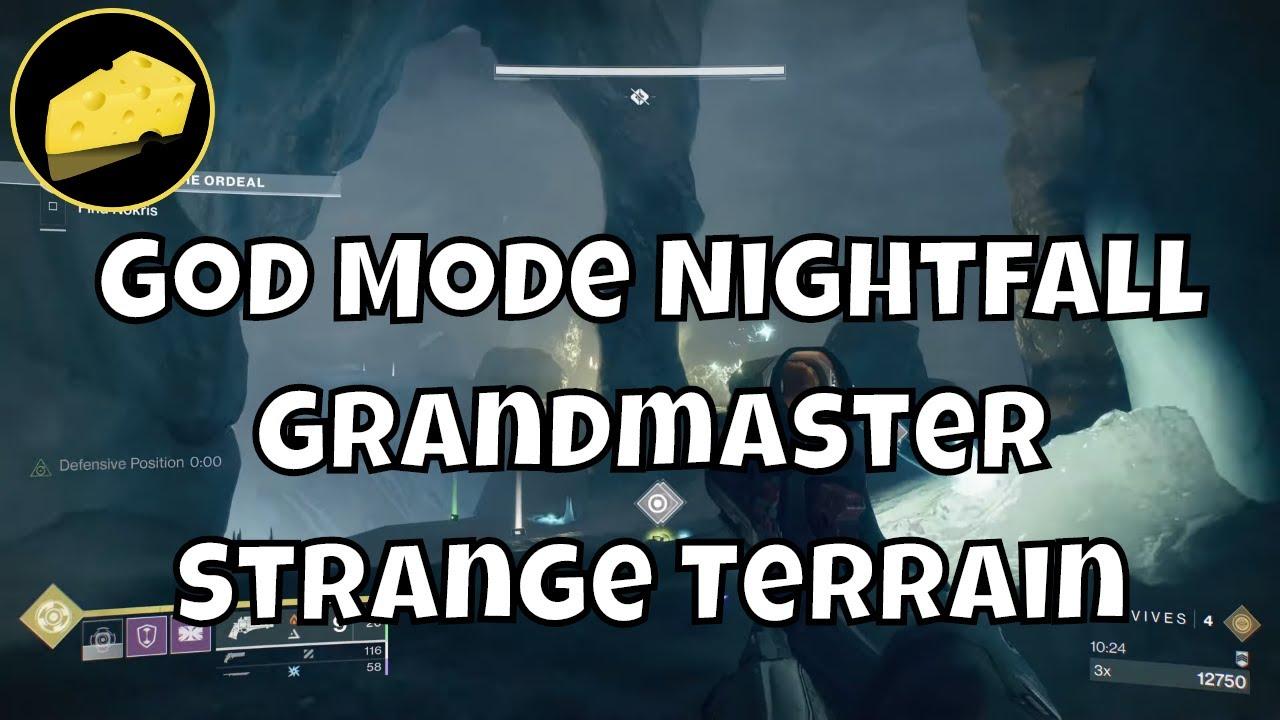 God Mode Grandmaster Strange Terrain Nightfall Ordeal Cheese