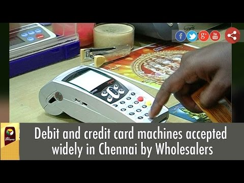 Debit and credit card machines accepted widely in Chennai by Wholesalers