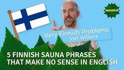 5 saunasanontaa, jotka vain suomalainen ymmärtää - Saunapäivä