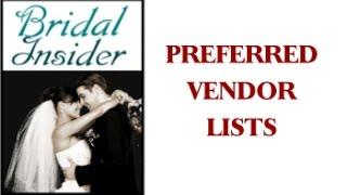 Bridal Insider ~ Preferred Vendor Lists