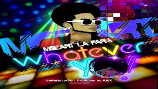 Mozart La Para - Whatever Yo ( OFFICIAL SONG 2013 )