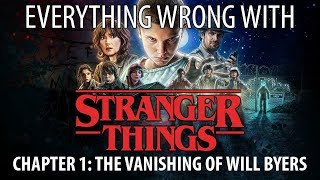 "Everything Wrong With Stranger Things ""Chapter 1: The Vanishing of Will Byers"""