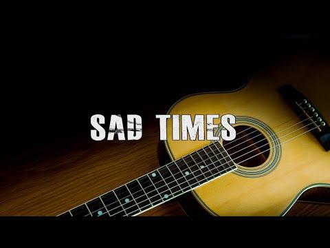 """[FREE] Acoustic Guitar Type Beat """"Sad Times"""" (Uplifting Trap / Rap Instrumental 2021)"""
