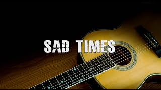 "[FREE] Acoustic Guitar Type Beat ""Sad Times"" (Uplifting Trap / Rap Instrumental 2021)"