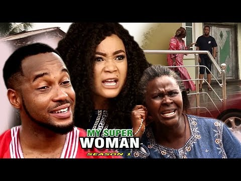 My Super Woman Season 1 - 2017 Newest Nollywood Full Movie | Latest Nollywood Movies 2017