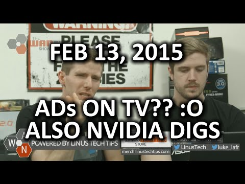 The WAN Show - Your TV Might Have its Own Ads?? & NVIDIA Disables Overclocking - Feb 13, 2015