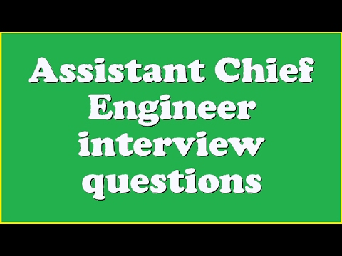 Assistant Chief Engineer interview questions