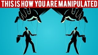 Here is How We are all Manipulated