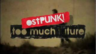 ostPUNK! TOO MUCH FUTURE - OFFICIAL TRAILER