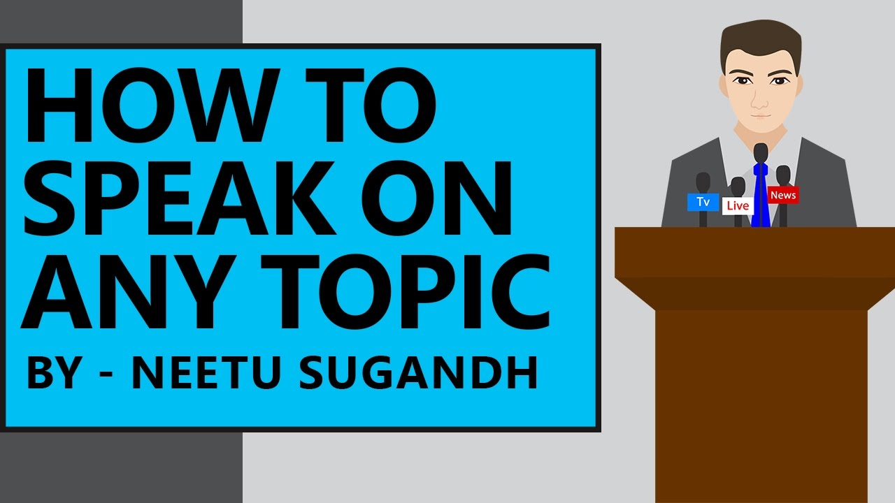 How to Speak on Any Topic