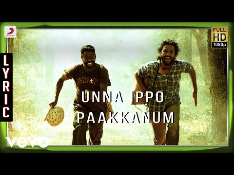 Kayal - Unna Ippo Paakkanum Lyric | Anandhi, Chandran | D. Imman