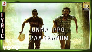 Kayal - Unna Ippo Paakkanum Lyric