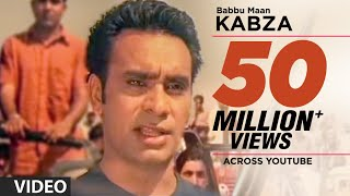Babbu Maan : Kabza Full Video Song | Saun Di Jhadi | Hit Punjabi Song