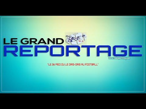 SPORTFM TV - LE GRAND REPORTAGE DU 17 SEPTEMBRE 2018 PRESENTE PAR FRANCK NUNYAMA