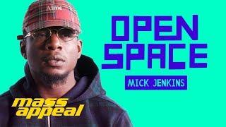 Open Space: Mick Jenkins | Mass Appeal