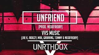 VVS - Unfriend (prod. TS & NEXXFRIDAY)