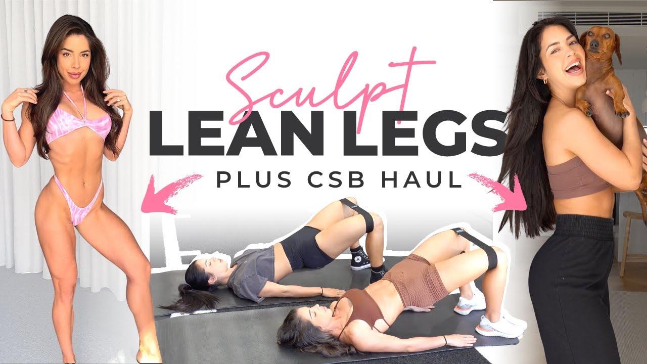 SCULPT YOUR LEGS + CSB HAUL & SALE!