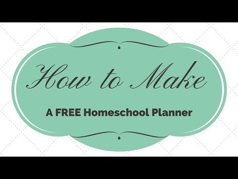 How To Make Your Own FREE Homeschool Planner For A Successful Homeschool Year
