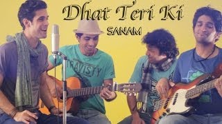 Dhat Teri Ki (Sanam version) | Gori Tere Pyaar Mein - Sanam