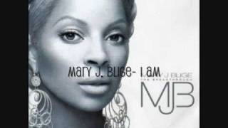 Mary J  Blige- I am