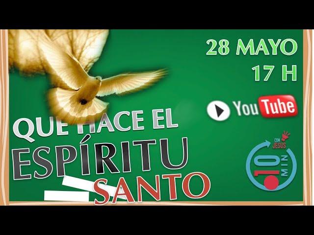 N36 Directo 10mcJ: Qué hace el Espíritu Santo