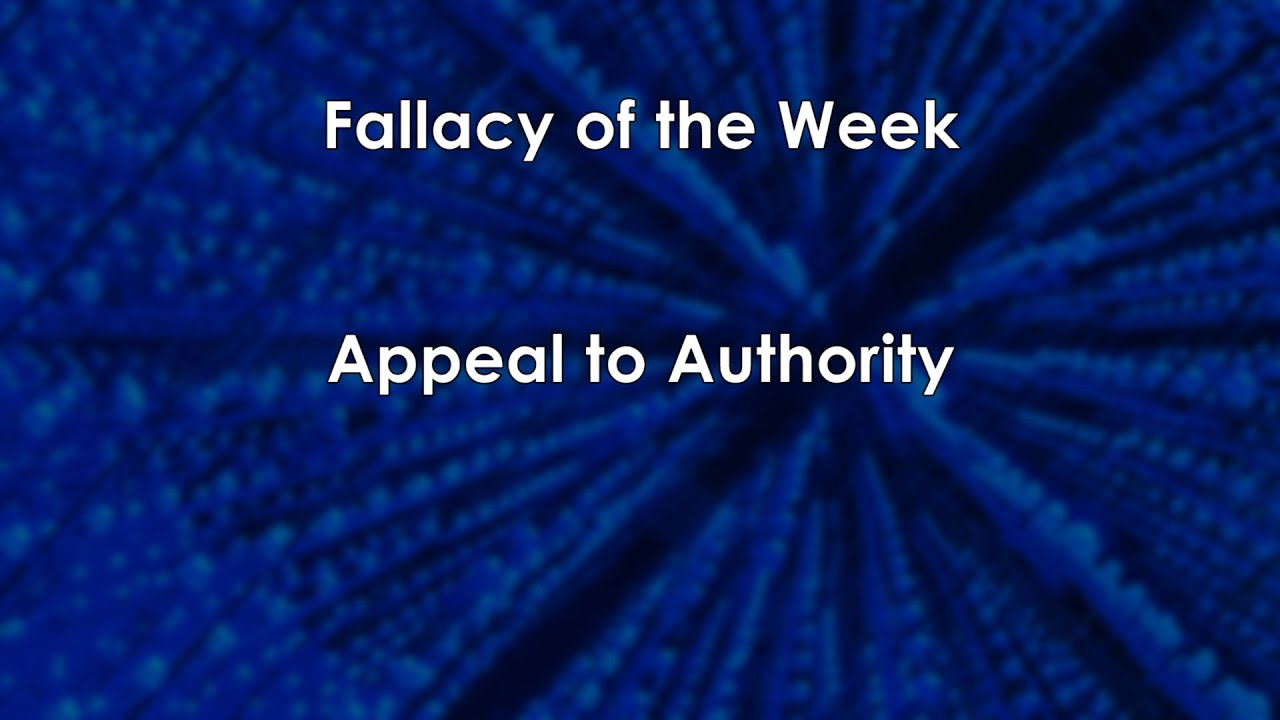 examples of fallacies appeal to authority This video discusses the conditions under which appeals to authority are fallacious.