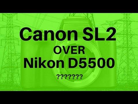 Canon SL2 vs Nikon D5500 - Should I SELL My D5500 & Buy an SL2?