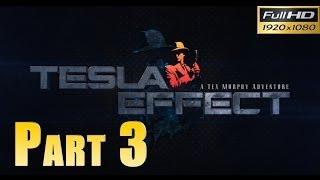Tesla Effect: A Tex Murphy Adventure - Walkthrough Part 3 Gameplay 1080p