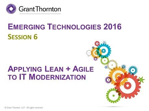 ET2016 Session 6: Applying Lean principles to Agile Modernization  - Grant Thornton